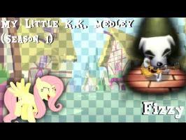 My Little K.K. Medley (Season 1) [K.K. Cover]