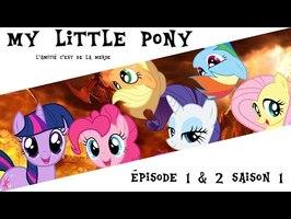 My Little Pony : L'amitié c'est de la merde #1 - Episode 1 et 2 saison 1