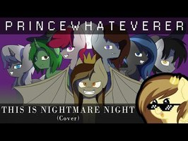 PrinceWhateverer & Frozen Night - This is Nightmare Night (Cover ft. friends) [MLP Fan parody]