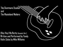 The Wasteland Wailers - (Hey Hey) Ms. Rarity [Acoustic Ver.] Ft. Yondy and Mike Williams