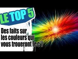 Le top 5 des faits sur les couleurs qui vous troueront le c*l