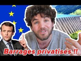 BARRAGES PRIVATISÉS : L'UE L'IMPOSE, SEULE LA FRANCE SE SOUMET
