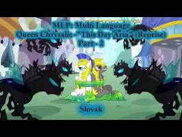 MLP FiM - Queen Chrysalis - This Day Aria(Reprise) - Multi Language Part 2