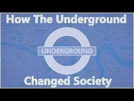 How The London Underground Changed Society