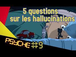 5 questions sur les hallucinations (Pr JARDRI) - PSYCHE #9