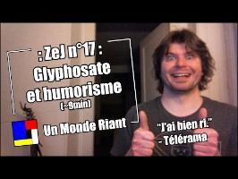 Zététique et journalisme - 17 - Glyphosate et humorisme