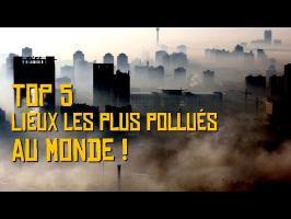 Top 5 des lieux les plus pollués au monde !