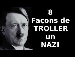 8 Façons de troller un nazi - AMoK#31