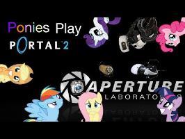 Ponies Play Portal 2