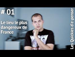 Quickie 01 - Le lieu le plus dangereux de France - e-penser