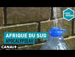Afrique du Sud : Apocalypseau - L'Effet Papillon – CANAL+