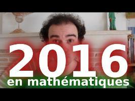 2016, les propriétés mathématiques - Micmaths