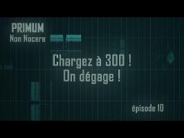 PNN 10 - Chargez 300, on dégage !