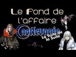 Le Fond De L'Affaire - Castlevania - La suite de la suite