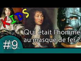 Qui était l'homme au masque de fer - Question Kids #9
