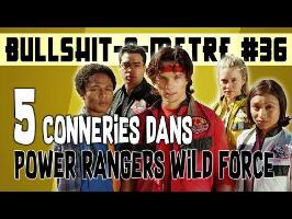 5 CONNERIES DANS POWER RANGERS WILD FORCE - BOM #36
