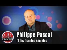 Interview #5 : Philippe Pascal et les fraudes sociales