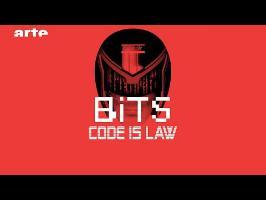 Code Is Law - BiTS - S02E31 - ARTE
