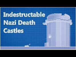 The Story of the Indestructable Nazi Death Castles