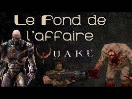Le Fond De L'Affaire - Quake