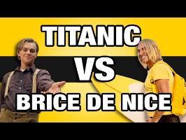 Titanic VS Brice de Nice - WTM