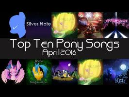 The Top Ten Pony Songs of April 2016 - Community Voted [NO COMMENTARY]