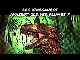 Les dinosaures avaient-ils des plumes ?