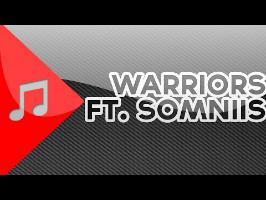 PMV - Warriors (ft. Somniis)