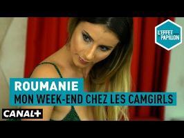 Roumanie : Mon week-end chez les camgirls - L'Effet Papillon — CANAL+