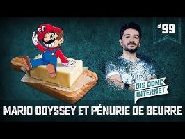 Mario Odyssey et pénurie de beurre - VERINO #99 // Dis donc internet...