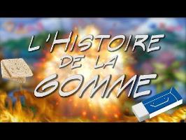 L'Histoire de la GOMME