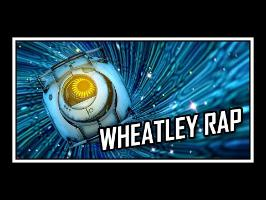 [♪] Portal - The Wheatley Rap [explicit]