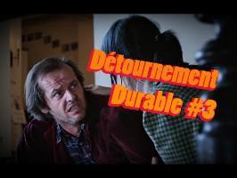DÉTOURNEMENT DURABLE #3
