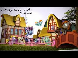 Let's go to Ponyville! - Crusader!