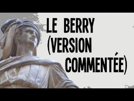 L'histoire du Berry (version commentée)