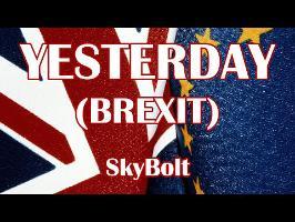 Yesterday (Brexit Parody) - SkyBolt - (The Beatles, Rewritten)