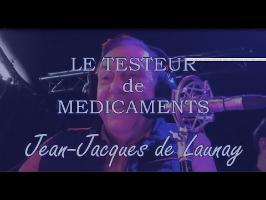 Jean-Jacques de Launay LE TESTEUR DE MEDICAMENTS