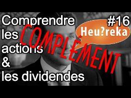 COMPLÉMENT - Comprendre les actions et les dividendes - Heu?reka #16