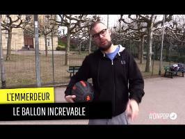 L'emmerdeur et le ballon increvable