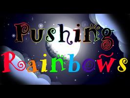 Pushing Rainbows - Animation