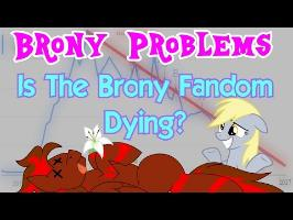 Brony Problems: The Brony Fandom Dying?