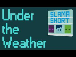 SlamaShort - Under the Weather