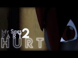 My Sides Part 2: H.U.R.T [SFM]