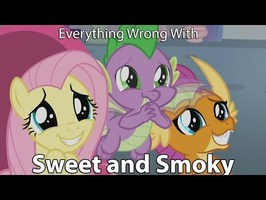 Everything Wrong With My Little Pony Season 9 Sweet and Smoky