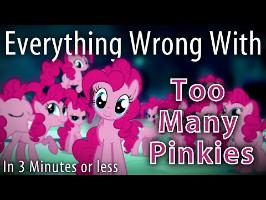 (Parody) Everything Wrong With Too Many Pinkie Pies in 3 Minutes or Less