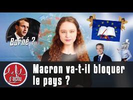 MACRON VA-T-IL BLOQUER LE PAYS ?