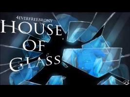 4everfreebrony - House of Glass