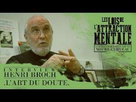 Henri Broch -L'art du doute- Les Lois de l'Attraction Mentale #1