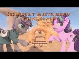 MLP Starlight Meets Maud Reimagined