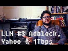 LLN3 #3 ADBLOCK, YAHOO & 1 TBPS